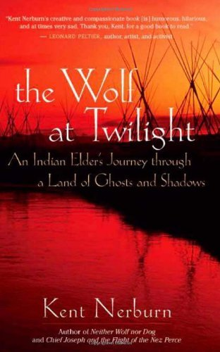 The wolf at twilight an indian elders journey through a land of the wolf at twilight an indian elders journey through a land of ghosts and shadows fandeluxe Choice Image