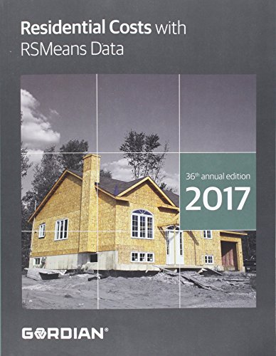 Residential Costs With RSMeans Data 2017 (Means Residential Cost Data)