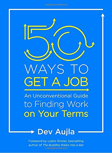 50 Ways to Get a Job: An Unconventional Guide to Finding Work on Your Terms cover