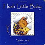 Hush Little Baby, Sylvia Long, 0811822907
