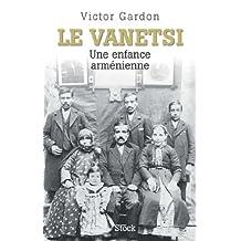 Le Vanetsi : Une enfance arménienne (Hors collection littérature française) (French Edition)