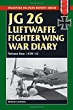 JG 26 Luftwaffe Fighter Squadron War Diary, 1939-1942, Donald Caldwell, 0811710777