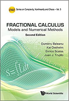 Book Fractional Calculus: Models and Numerical Methods (2nd Edition): 5 (Series on Complexity, Nonlinearity, and Chaos)