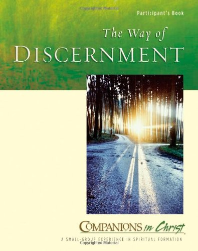 The Way of Discernment, Participant's Book (Companions in Christ) (Companions in Christ: A Small-Group Experience in Spi
