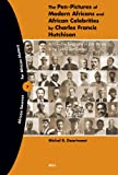 The Pen-Pictures of Modern Africans and African Celebrities by Charles Francis Hutchison : A Collective Biography of Elite Society in the Gold Coast Colony, Doortmont, Michel R., 9004140972