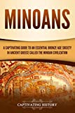 Minoans: A Captivating Guide to an Essential Bronze Age Society in Ancient Greece Called the Minoan Civilization