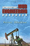 Introductory Mud Engineering Handbook, Festus Okonkwo, 1439227276