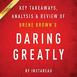 Daring Greatly by Brene Brown - A 30-minute Summary & Analysis
