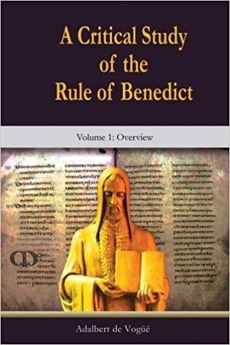 Book A Critical Study of the Rule of Benedict: Volume 1: Overview (Theology and Faith) by Adalbert de Vogüé (2013)