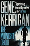 The Midnight Choir by Gene Kerrigan front cover