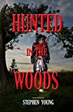 download ebook hunted in the woods;: unexplained vanishings & mysterious deaths; creepy mysteries of the unexplained (something in the woods is taking people) pdf epub