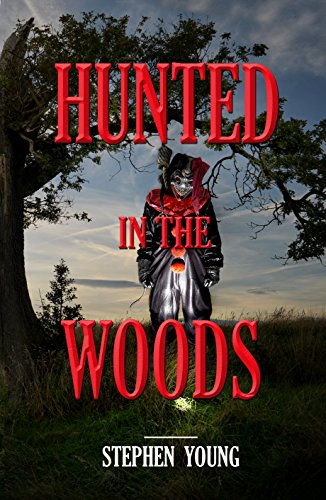 Hunted In The Woods by Stephen (Steph) Young ebook deal
