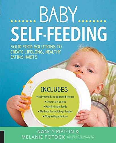 Baby Self-Feeding (Holistic Baby) by Nancy Ripton, Melanie Potock