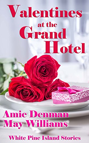Valentines at the Grand Hotel (White Pine Island Stories Book 5)