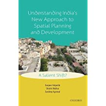 Understanding India's New Approach to Spatial Planning and Development: A Salient Shift?