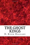 The Ghost Kings, H. Rider Haggard, 1489509208