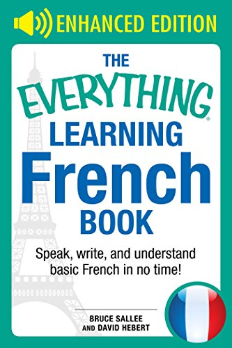 The Everything Learning French: Speak, Write, and Understand Basic French in No Time (Everything®)