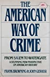 The American Way of Crime: From Salem to Watergate, a Stunning New Perspective on American History