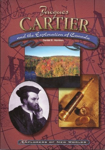 Jacques Cartier and the Exploration of Canada (Explorers of New Worlds)