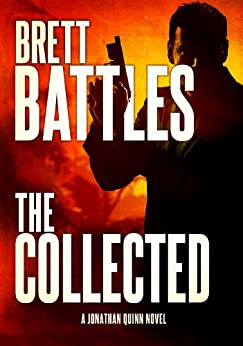 The Collected (A Jonathan Quinn Novel Book 6) by [Battles, Brett]