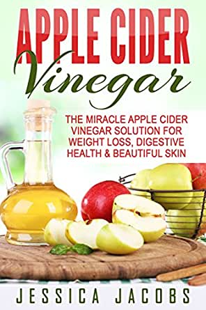 Amazon.com: APPLE CIDER VINEGAR 2nd Edition: The Miracle