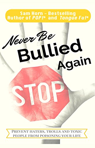 (Never Be Bullied Again: Prevent Haters, Trolls and Toxic People from Poisoning Your Life)