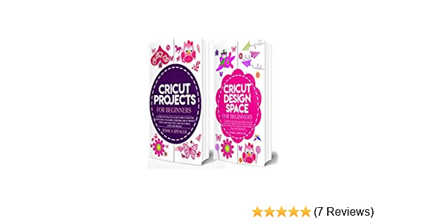 2 in 1 Cricut Project and Design Space Guide: Includes Cricut Projects for  Beginners and Cricut Design Space for Beginners