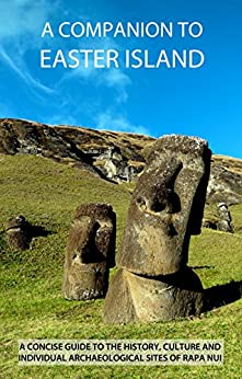 A Companion To Easter Island (Guide To Rapa Nui) by [Grant-Peterkin, James]