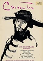 Cervantes Six Exemplary Novels: The Dialogue…