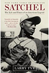 Satchel: The Life and Times of an American Legend Kindle Edition