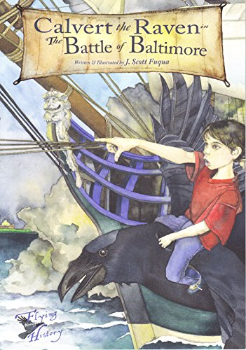 Calvert the Raven in The Battle of Baltimore (Flying Through History)