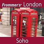 Frommer's London: Soho Walking Tour | Alexis Lipsitz Flippin