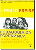 Pedagogia da esperança: um reencontro com a pedagogia do oprimido: Um reencontro com a pedagogia do oprimido