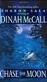 Chase the Moon, Sharon Sala and Dinah McCall, 006108445X