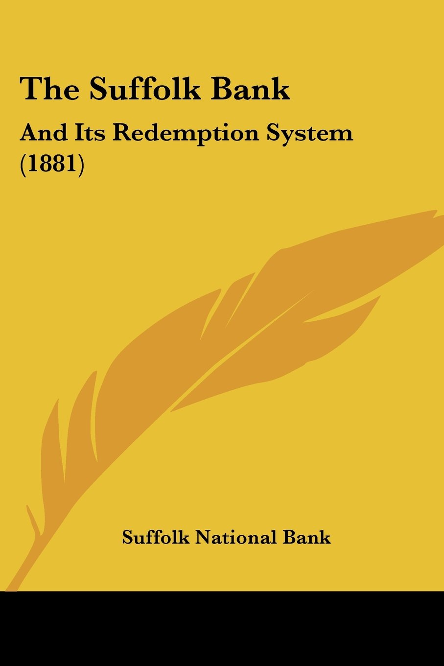 The Suffolk Bank: And Its Redemption System (1881) ebook