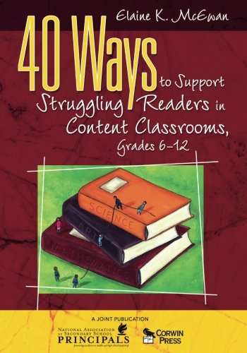 40 Ways to Support Struggling Readers in Content Classrooms, Grades 6-12 ()