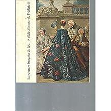La peinture française du XVIIIè siècle à la cour de Frédéric II (Exposition présentée par la ville de Berlin -Paris, Palais du Louvre -25 avril -31 mai 1963)