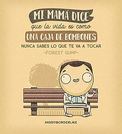 Taza Missborderlike - Mi mamá dice que la vida es como una caja de ...