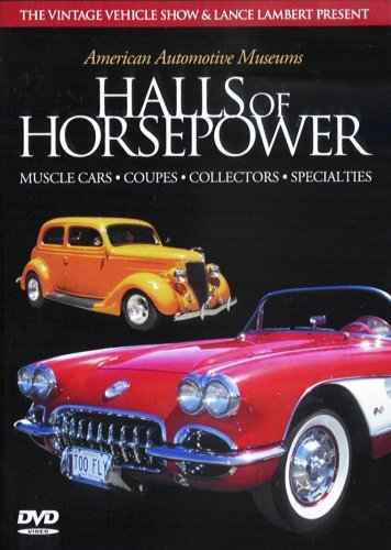- American Automotive Museums - Halls of Horsepower: Musle Cars / Coupes / Collectors / Specialties