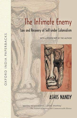 The Intimate Enemy: Loss and Recovery of Self Under Colonialism
