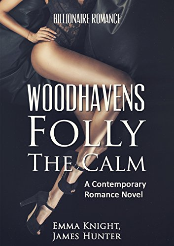 Romance: Woodhavens Folly- The Calm: A contemporary romance