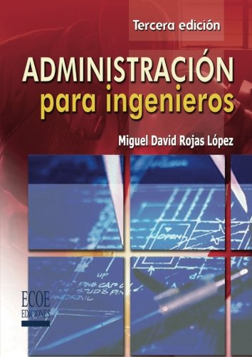 Administracion para Ingenieros (Spanish Edition)