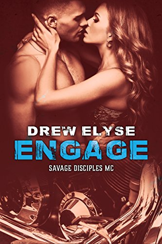 Engage Savage Disciples MC Book 3 By Elyse Drew