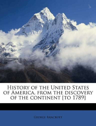 History of the United States of America, from the discovery of the continent [to 1789] ePub fb2 book