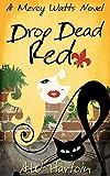 Drop Dead Red (Mercy Watts Mysteries Book 4)