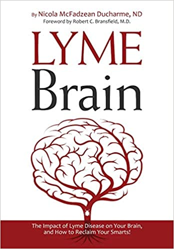 Lyme Brain: The Impact of Lyme Disease on Your Brain, and