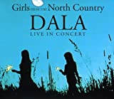 Girls from the North Country: Dala Live in Concert