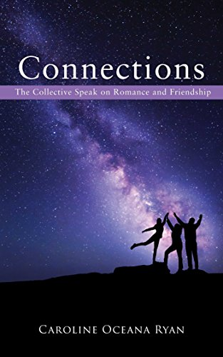 Connections: The Collective Speak  on Romance and Friendship (The Fifth Dimensional Life Series Book 2)