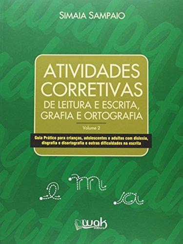 Atividades Corretivas. Leitura e Escrita, Grafia e Ortografia - Volume 2