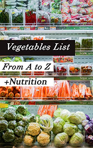 Vegetables List From A to Z - Including Nutrition Chart